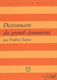 Dictionnaire des grands économistes : 2.500 ans d'histoire de la pensée économique