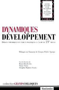 Dynamiques de développement : débats théoriques et enjeux politiques à l'aube du XXIe siècle : mélanges en l'honneur de Georges Walter Ngango