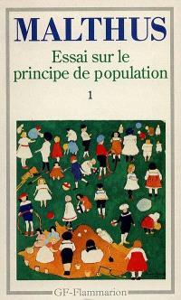 Essai sur le principe de population. Volume 1