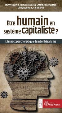 Etre humain en système capitaliste ? : l'impact psychologique du néolibéralisme