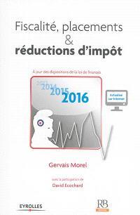 Fiscalité, placements & réductions d'impôt 2016 : à jour des dispositions de la loi de finances
