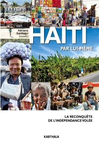 Haïti par lui-même : la reconquête de l'indépendance volée