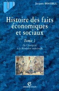 Histoire des faits économiques. Volume 1, De l'Antiquité à la Révolution industrielle