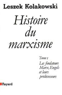 Histoire du marxisme. Volume 1, Les Fondateurs : Marx, Engels et leurs prédécesseurs