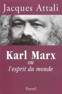 Karl Marx ou L'esprit du monde : biographie