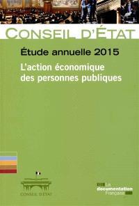 L'action économique des personnes publiques : étude annuelle 2015