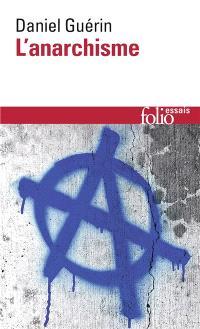 L'anarchisme : de la doctrine à la pratique; Suivi de Anarchisme et marxisme
