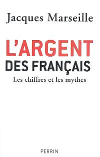 L'argent des Français : les chiffres et les mythes