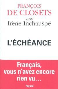 L'échéance : Français vous n'avez encore rien vu...