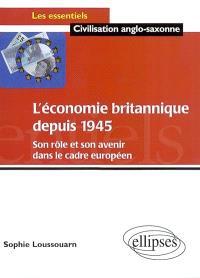 L'économie britannique depuis 1945 : son rôle et son avenir dans le cadre européen