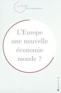 L'Europe, une nouvelle économie monde ?