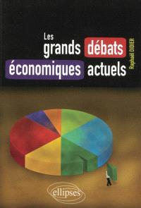 Les grands débats économiques actuels