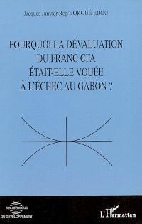 Pourquoi la dévaluation du franc CFA était-elle vouée à l'échec au Gabon ?