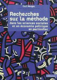 Recherches sur la méthode dans les sciences sociales et en économie politique en particulier