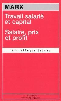 Travail salarié et capital; Suivi de Salaire, prix et profit