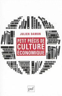 Petit précis de culture économique : lectures contemporaines