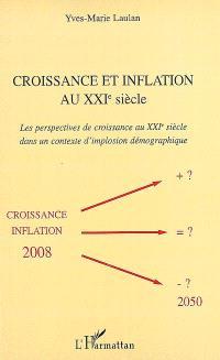 Croissance et inflation au XXIe siècle : les perspectives de croissance au XXIe siècle dans un contexte d'implosion démographique