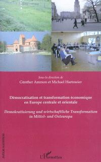 Démocratisation et transformation économique en Europe centrale et orientale = Demokratisierung und wirtschaftliche Transformation in Mittel- und Osteuropa