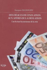 Des délices de l'inflation aux affres de la déflation : une lecture keynésienne de la crise