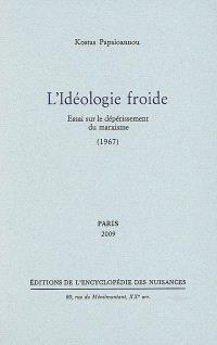 L'idéologie froide : essai sur le dépérissement du marxisme (1967)