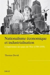 Nationalisme économique et industrialisation : l'expérience des pays de l'Est (1798-1939)
