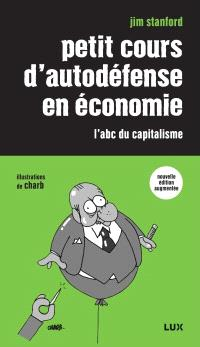 Petit cours d'autodéfense en économie  : l' abc du capitalisme