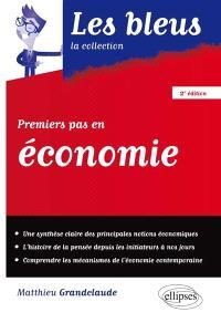 Premiers pas en économie : de l'histoire de la pensée aux mécanismes contemporains