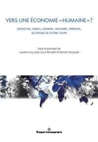 Vers une économie humaine ? : Desroche, Lebret, Lefebvre, Mounier, Perroux, au prisme de notre temps