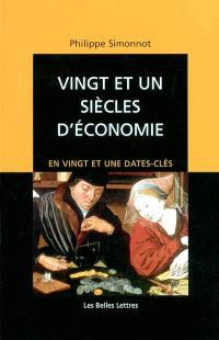 Vingt et un siècles d'économie : en vingt et une dates-clés