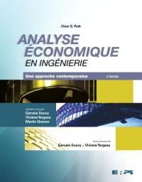 Analyse économique en ingénierie  : une approche contemporaine