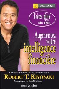 Augmentez votre intelligence financière  : faites plus avec votre argent