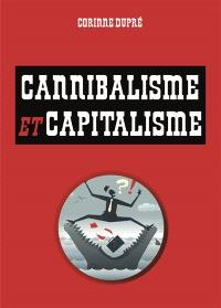 Cannibalisme et capitalisme