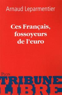Ces Français, fossoyeurs de l'euro