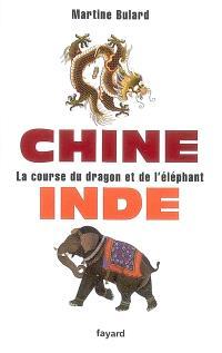 Chine, Inde : la course du dragon et de l'éléphant