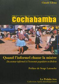 Cochabamba : quand l'informel chasse la misère : du secteur informel à l'économie populaire en Bolivie