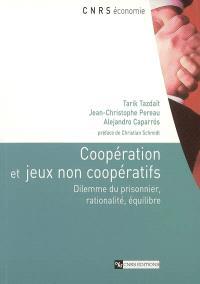 Coopération et jeux non coopératifs : dilemme du prisonnier, rationalité, équilibre