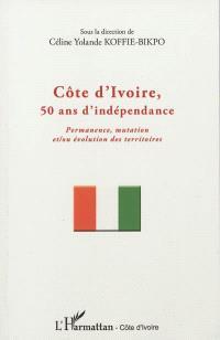Côte d'Ivoire, 50 ans d'indépendance : permanence, mutation et-ou évolution des territoires