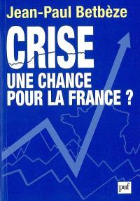 Crise : une chance pour la France ?