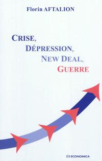 Crise, dépression, New Deal, guerre