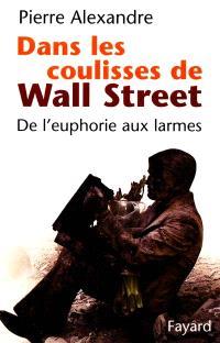 Dans les coulisses de Wall Street : de l'euphorie aux larmes