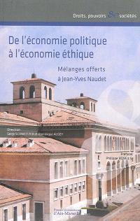 De l'économie politique à l'économie éthique : mélanges offerts à Jean-Yves Naudet