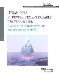 Dynamiques et développement durable des territoires : rapport de l'Observatoire des territoires 2008