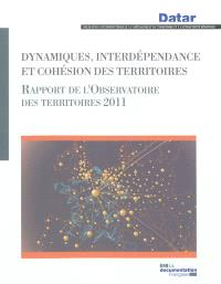 Dynamiques, interdépendance et cohésion des territoires : rapport de l'Observatoire des territoires 2011