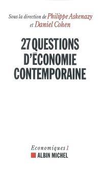 Economiques. Volume 1, Vingt-sept questions d'économie contemporaine