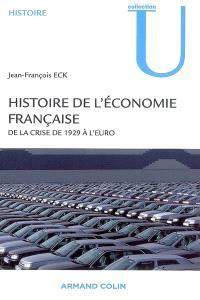 Histoire de l'économie française : de la crise de 1929 à l'euro