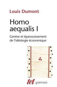 Homo aequalis. Volume 1, Genèse et épanouissement de l'idéologie économique