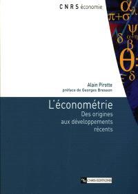 L'économétrie : des origines aux développements récents
