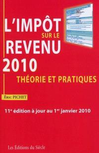 L'impôt sur le revenu 2010 : théorie et pratiques