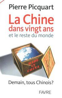 La Chine dans vingt ans, et le reste du monde : demain, tous Chinois ?