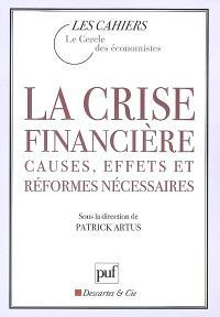La crise financière : causes, effets et réformes nécessaires